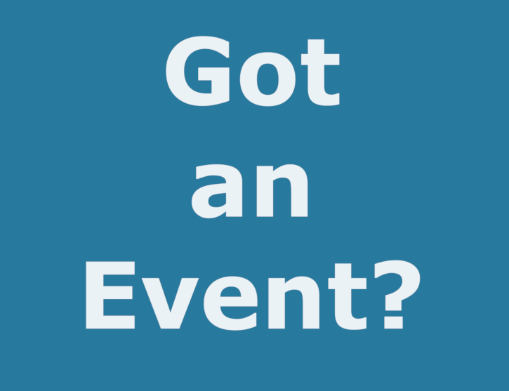 Got An Event?